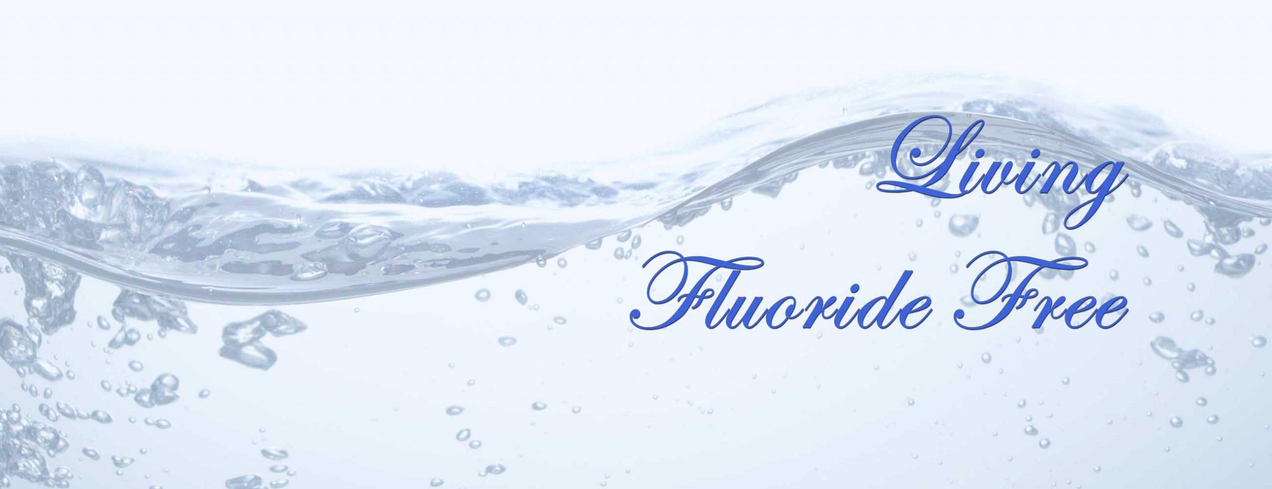 Living Fluoride-Free
